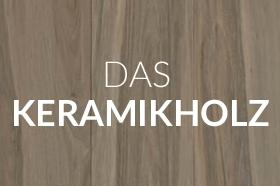 Das Keramikholz