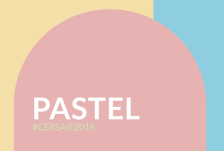 Pastel Cersaie 2019